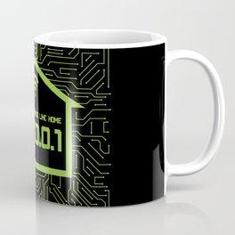 There's No Place Like Home 127.0.0.1 Coffee Mug