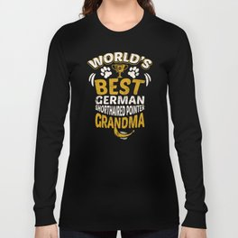 World's Best German Shorthaired Pointer Grandma Long Sleeve T-shirt