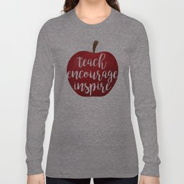 Teach Encourage Inspire Long Sleeve T-shirt