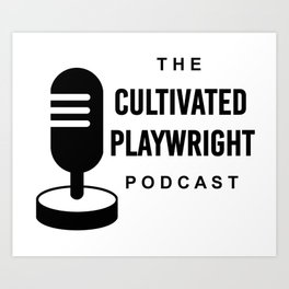 Cultivated Playwright Podcast logo Art Print