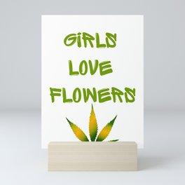 GIRLS LOVE FLOWERS, GREEN YELLOW Weed Cannabis Marijuana Typography Mini Art Print