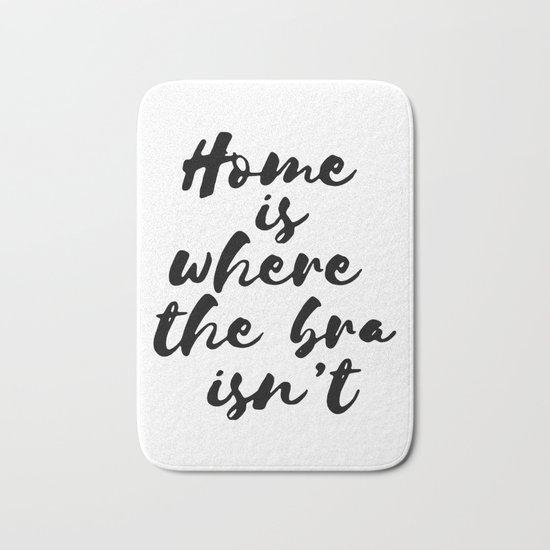 Home is where the bra isn't Bath Mat