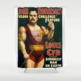 Louis Cyr, Strongest Man on Earth Shower Curtain