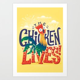 The Chicken Lives Art Print