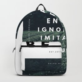 Envy Is Ignorance . Imitation Is Suicide . Backpack