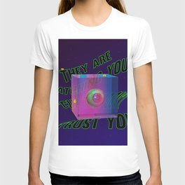 They are watching you 'cuz they don't trust you T-shirt