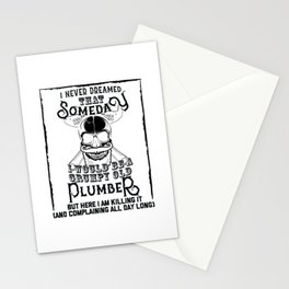 I Never Dreamed I Would Be a Grumpy Old Plumber! But Here I am Killing It Funny Plumber Shirt Stationery Cards