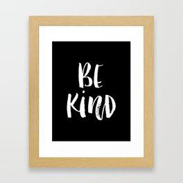 Be Kind black and white watercolor modern typography minimalism home room wall decor Framed Art Print