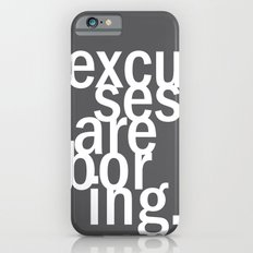 excuses are boring. Slim Case iPhone 6s