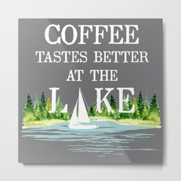 Coffee Tastes Better at the Lake Metal Print