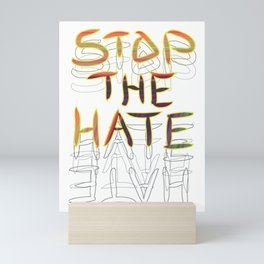 Stop the Hate Mini Art Print