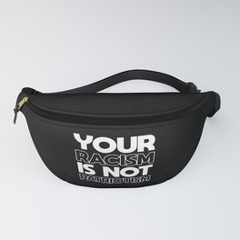 Your Racism is not Patriotism Fanny Pack