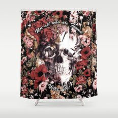 Not all who are found were Lost Shower Curtain