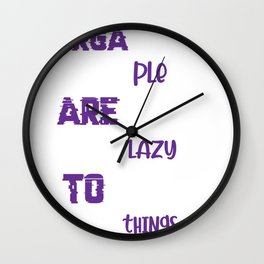 Too Lazy To Look Funny Mother or Father Gift Wall Clock
