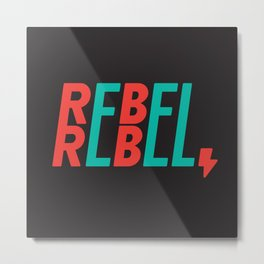 Rebel Rebel Metal Print