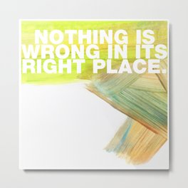 SUNDAYS ARE FOR SOULMATES / Nothing is wrong Metal Print