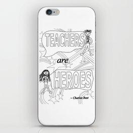 Teachers are Heroes iPhone Skin