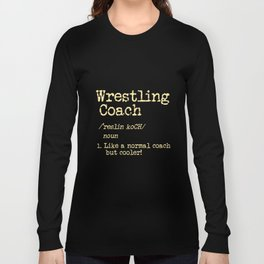 Wrestling Coach Gift I Greco Roman I Cool Definition Long Sleeve T-shirt