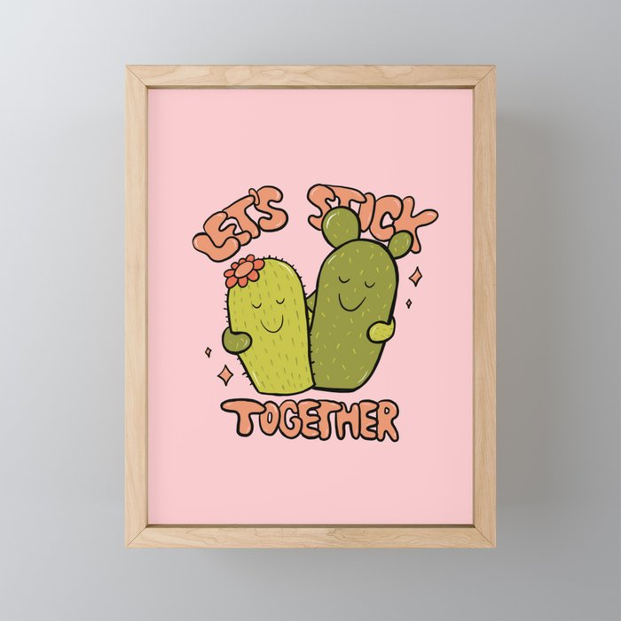 Let's Stick Together Framed Mini Art Print