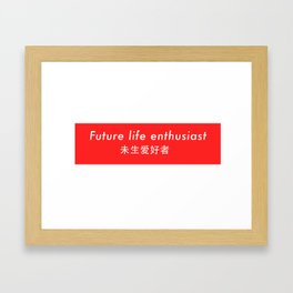 Future Life Enthusiast Framed Art Print