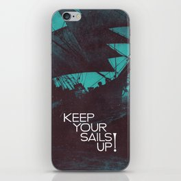 Keep Your Sails Up iPhone Skin