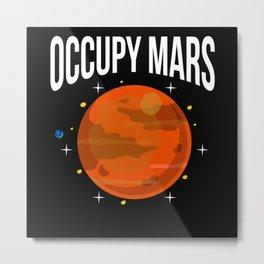 Space Travel Fun Occupy Mars Nasa Astrology Metal Print