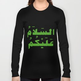 Peace Be Upon You (Arabic Calligraphy) Long Sleeve T-shirt