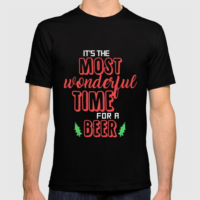 2d15f6a88 It's The Most Wonderful Time For Beer T-shirt by lifehiker | Society6