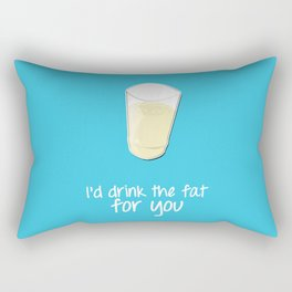 I'd drink the fat for you - Friends Rectangular Pillow