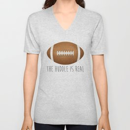 The Huddle Is Real Unisex V-Neck