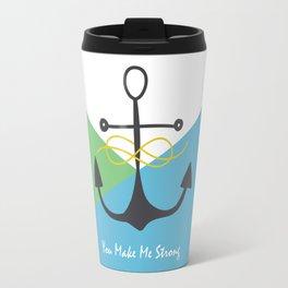 You Make Me Strong Travel Mug