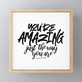 M&m Designs - You're amazing just the way you are Framed Mini Art Print