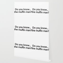 Do you know...the muffin man? Wallpaper