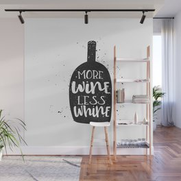 more wine, less whine Wall Mural