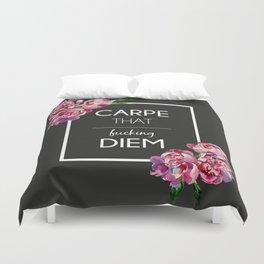 Carpe [that fucking] Diem Duvet Cover