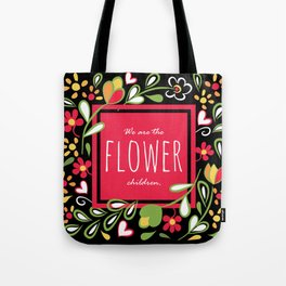 We are the Flower Children Tote Bag