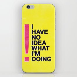 I Have No Idea What I'm Doing iPhone Skin