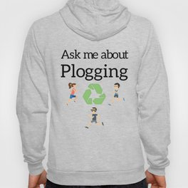 Ask me about Plogging Hoody