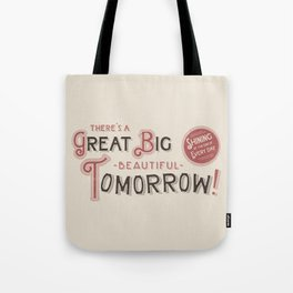 Great Big, Beautiful Tomorrow Tote Bag