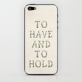 To have and to hold  iPhone Skin