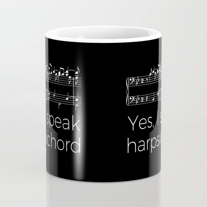 Yes, I speak harpsichord Coffee Mug