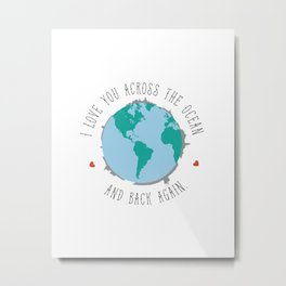 I Love You Across the Ocean and Back Again Metal Print