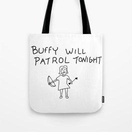 Buffy Will Patrol Tonight Tote Bag