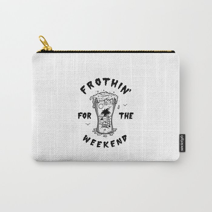 Frothin' for the Weekend Carry-All Pouch