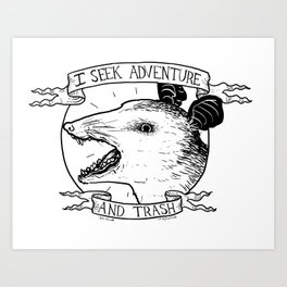 ADVENTURE AND TRASH Art Print