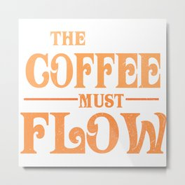 The Coffee Must Flow Funny 2020 Dune Quote Metal Print