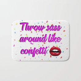 throw sass around like confetti funny quotes Bath Mat
