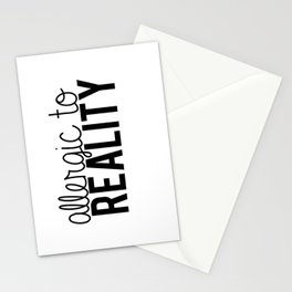 Allergic to reality. Stationery Cards