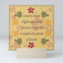 Autumn Leaves of color; poem; seasons change Mini Art Print