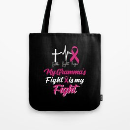 My Gramma fight is my fight Cancer Awareness Tote Bag